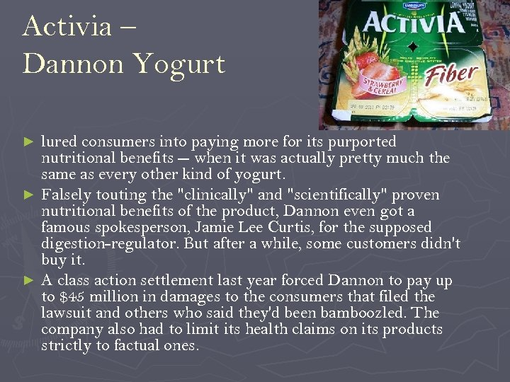 Activia – Dannon Yogurt lured consumers into paying more for its purported nutritional benefits