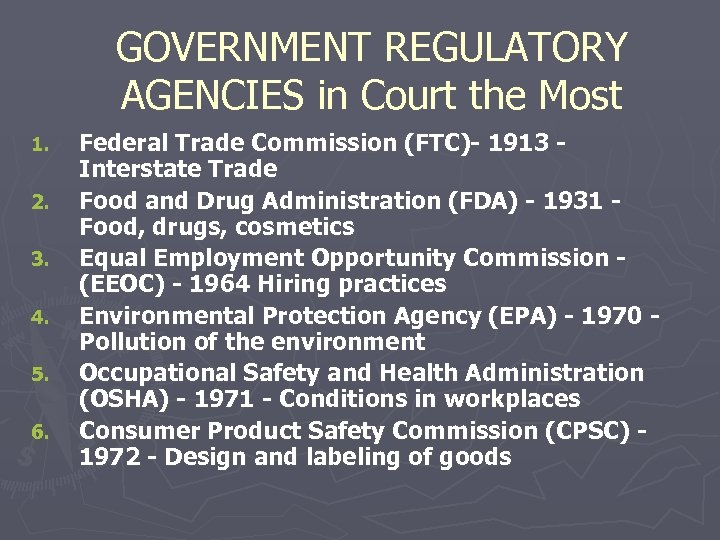 GOVERNMENT REGULATORY AGENCIES in Court the Most 1. 2. 3. 4. 5. 6. Federal