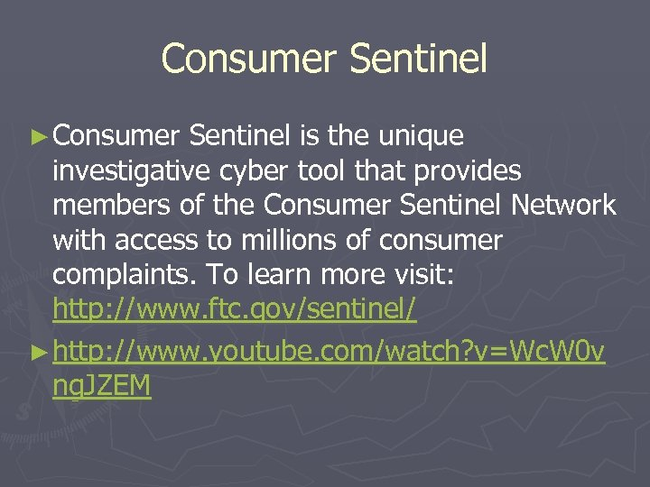 Consumer Sentinel ► Consumer Sentinel is the unique investigative cyber tool that provides members