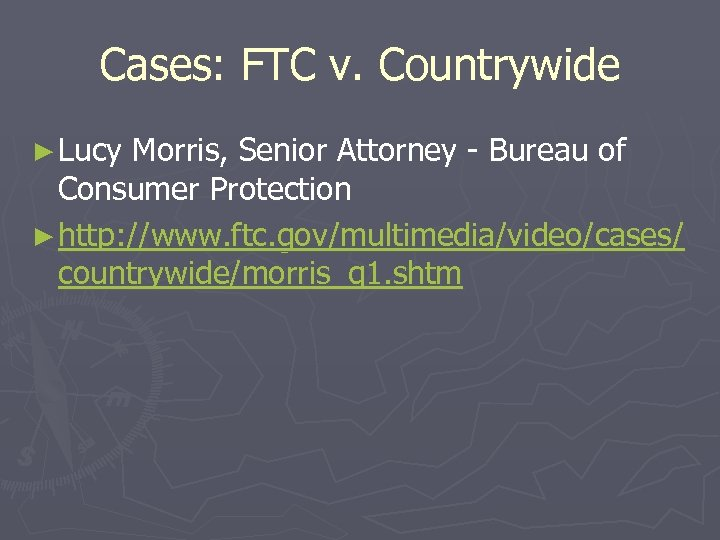 Cases: FTC v. Countrywide ► Lucy Morris, Senior Attorney - Bureau of Consumer Protection
