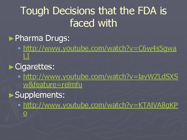 Tough Decisions that the FDA is faced with ► Pharma Drugs: § http: //www.