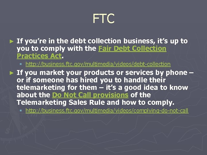 FTC ► If you're in the debt collection business, it's up to you to
