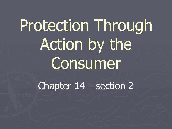 Protection Through Action by the Consumer Chapter 14 – section 2