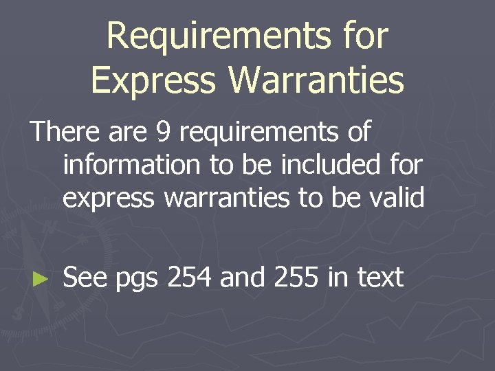 Requirements for Express Warranties There are 9 requirements of information to be included for