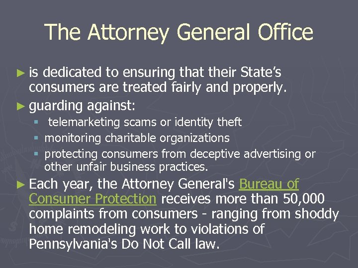 The Attorney General Office ► is dedicated to ensuring that their State's consumers are