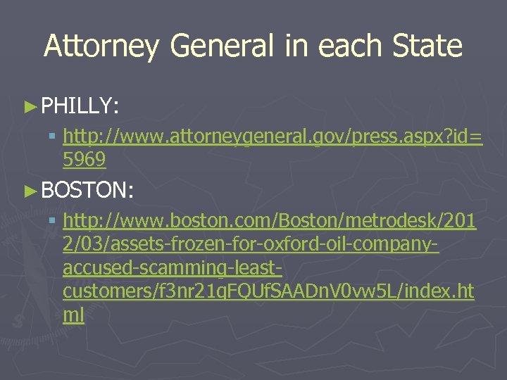 Attorney General in each State ► PHILLY: § http: //www. attorneygeneral. gov/press. aspx? id=