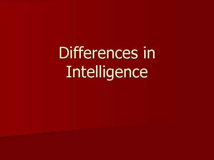 Differences in Intelligence