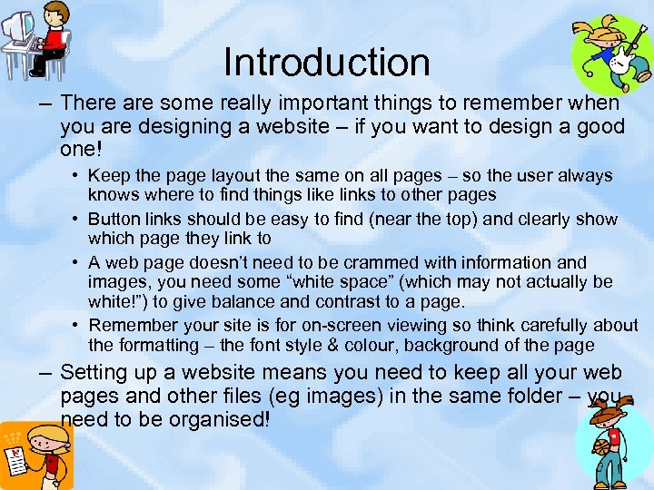 Introduction – There are some really important things to remember when you are designing