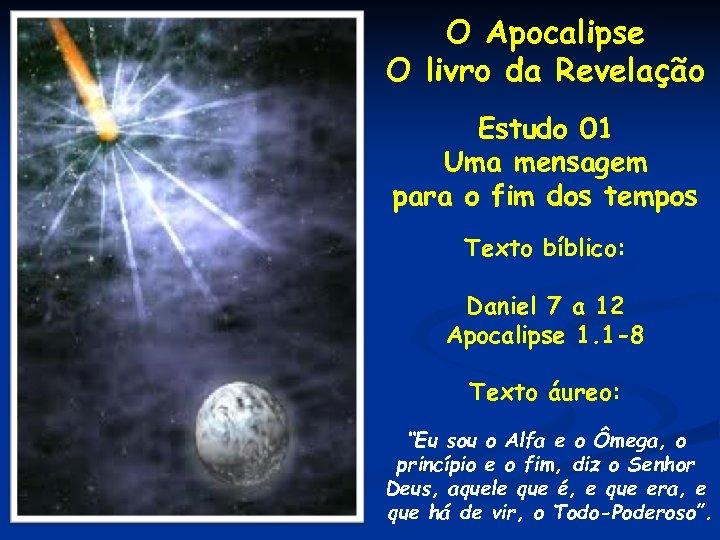 O Apocalipse O livro da Revelação Estudo 01 Uma mensagem para o fim dos
