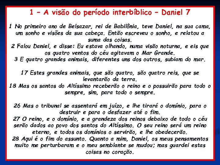 1 – A visão do período interbíblico – Daniel 7 1 No primeiro ano