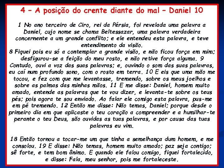 4 – A posição do crente diante do mal – Daniel 10 1 No