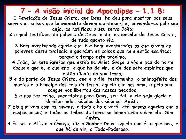 7 – A visão inicial do Apocalipse – 1. 1. 8: 1 Revelação de