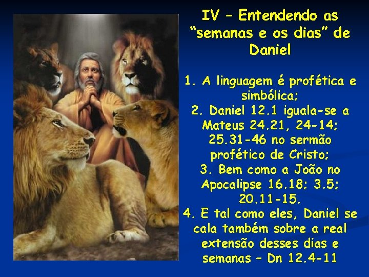 """IV – Entendendo as """"semanas e os dias"""" de Daniel 1. A linguagem é"""