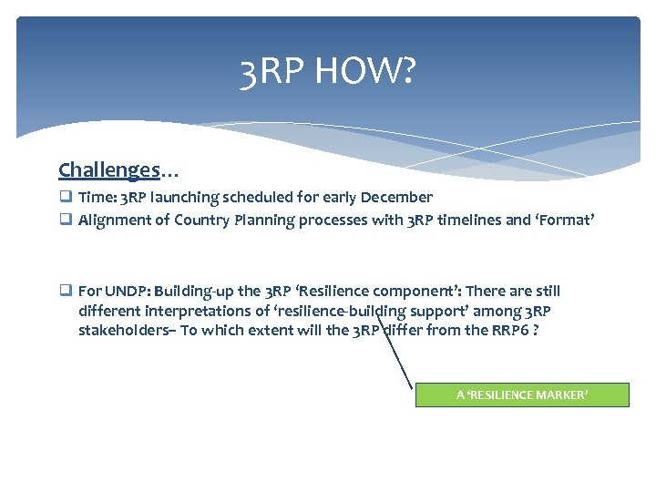 3 RP HOW? Challenges… q Time: 3 RP launching scheduled for early December q