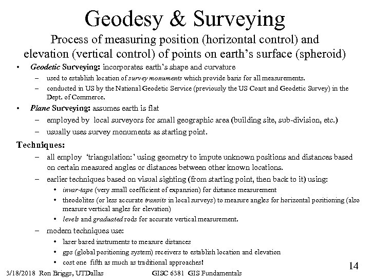 Geodesy & Surveying Process of measuring position (horizontal control) and elevation (vertical control) of