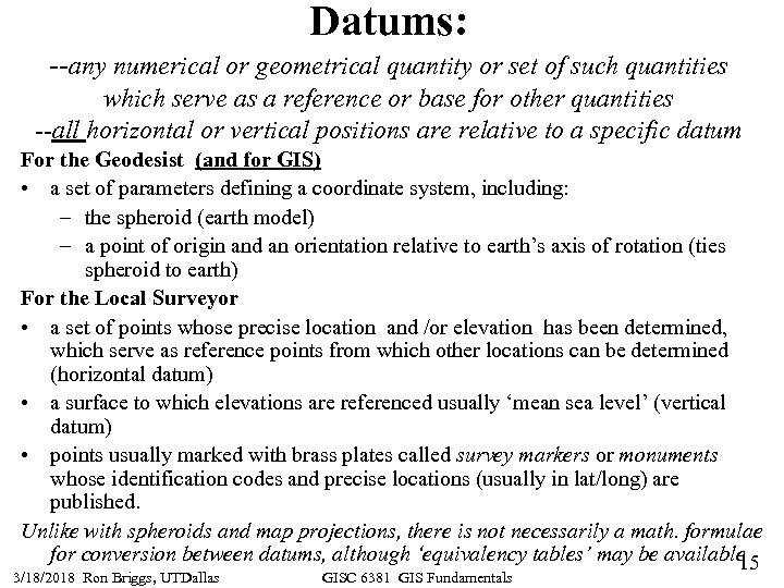 Datums: --any numerical or geometrical quantity or set of such quantities which serve as