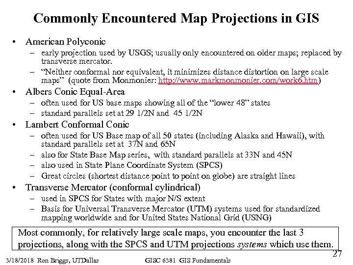 Commonly Encountered Map Projections in GIS • American Polyconic – early projection used by