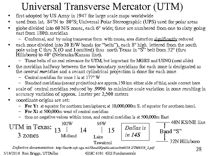 Universal Transverse Mercator (UTM) • • • first adopted by US Army in 1947