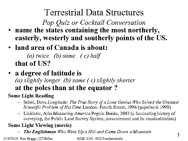 Terrestrial Data Structures Pop Quiz or Cocktail Conversation • name the states containing the