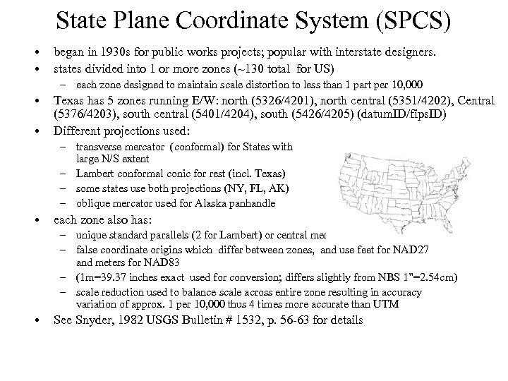State Plane Coordinate System (SPCS) • • began in 1930 s for public works