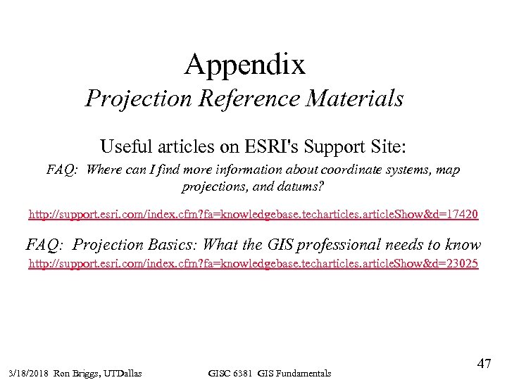 Appendix Projection Reference Materials Useful articles on ESRI's Support Site: FAQ: Where can I