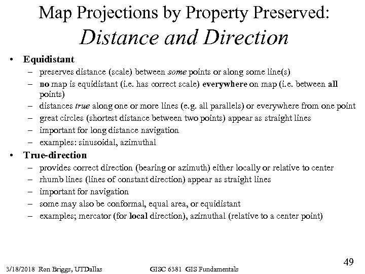 Map Projections by Property Preserved: Distance and Direction • Equidistant – preserves distance (scale)