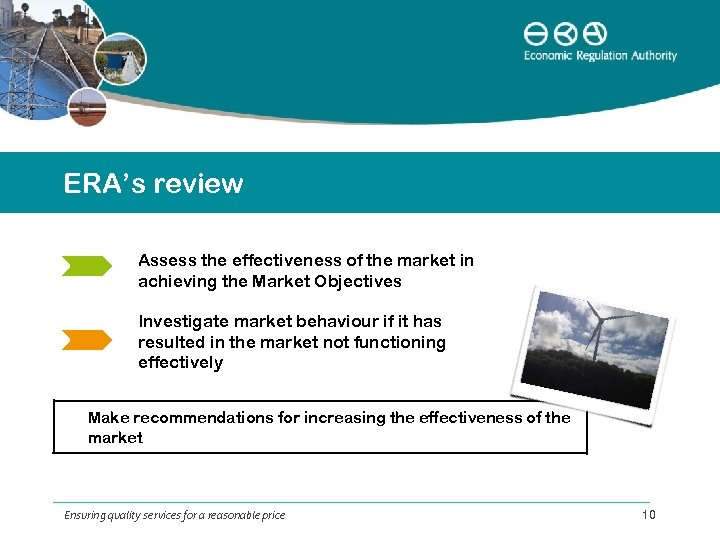 ERA's review Assess the effectiveness of the market in achieving the Market Objectives Investigate