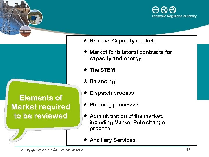 Reserve Capacity market Market for bilateral contracts for capacity and energy The STEM