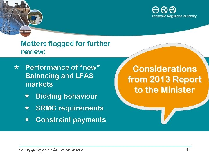 "Matters flagged for further review: Performance of ""new"" Balancing and LFAS markets Bidding behaviour"
