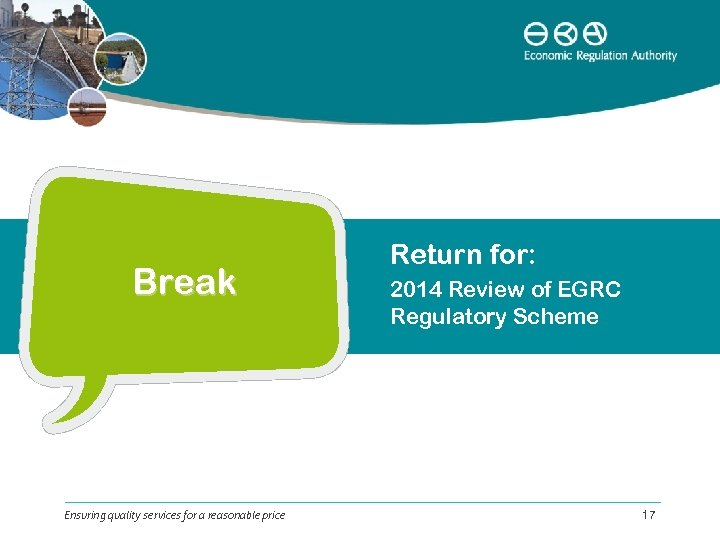 Break Ensuring quality services for a reasonable price Return for: 2014 Review of EGRC