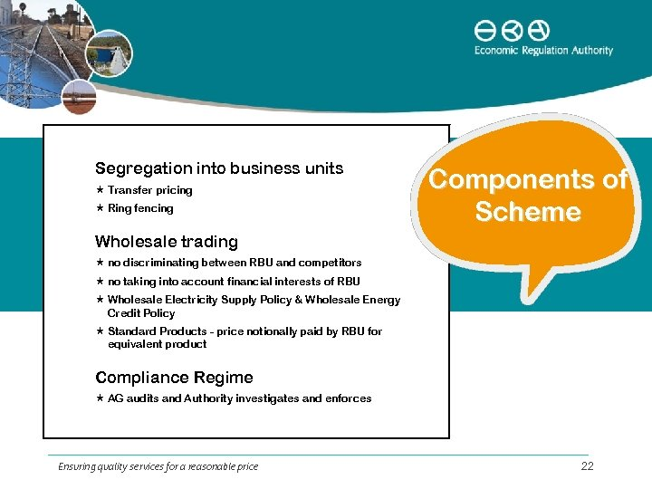 Segregation into business units Transfer pricing Ring fencing Components of Scheme Wholesale trading no