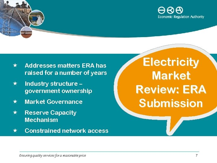 Addresses matters ERA has raised for a number of years Industry structure –