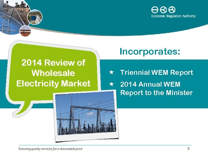 Incorporates: 2014 Review of Wholesale Electricity Market Ensuring quality services for a reasonable price