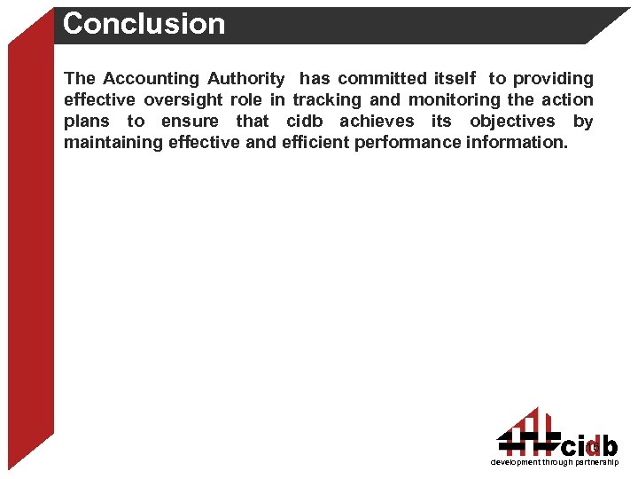 Conclusion The Accounting Authority has committed itself to providing effective oversight role in tracking