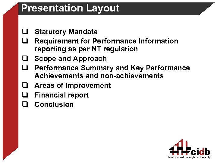 Presentation Layout q Statutory Mandate q Requirement for Performance Information reporting as per NT