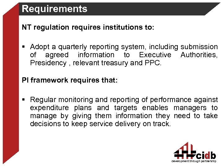 Requirements NT regulation requires institutions to: § Adopt a quarterly reporting system, including submission
