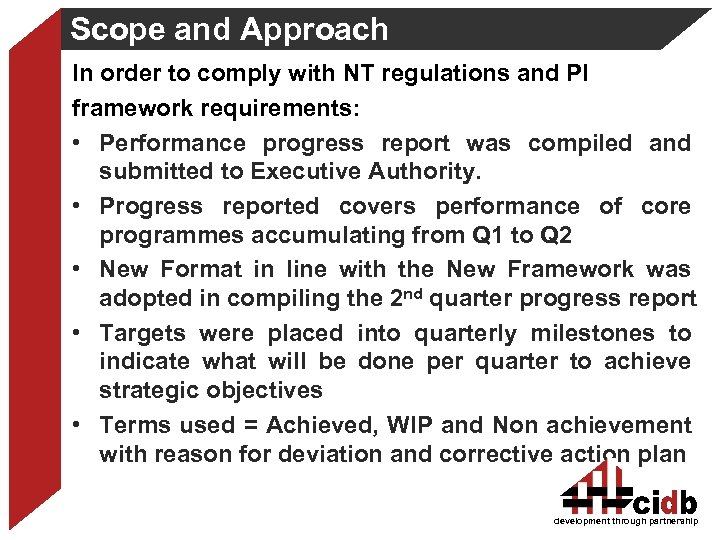Scope and Approach In order to comply with NT regulations and PI framework requirements: