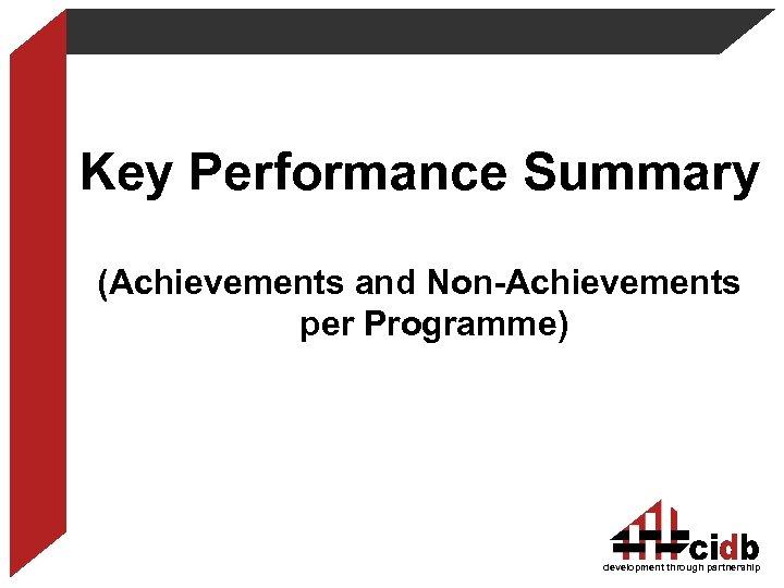 Key Performance Summary (Achievements and Non-Achievements per Programme) development through partnership