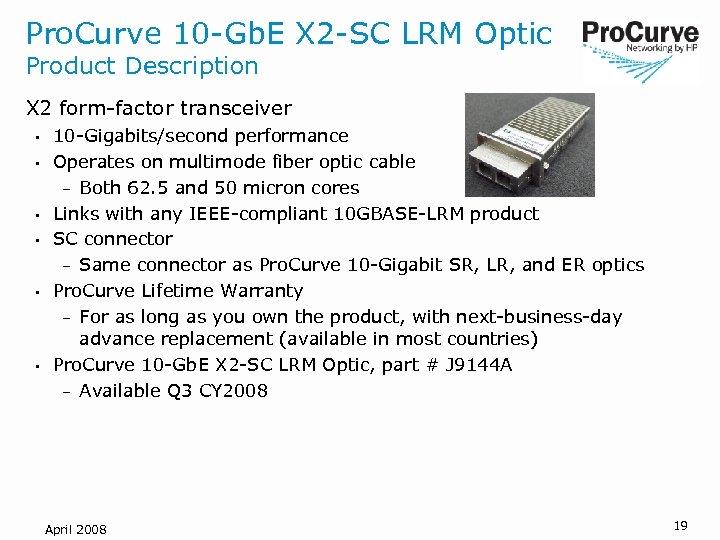 Pro. Curve 10 -Gb. E X 2 -SC LRM Optic Product Description X 2