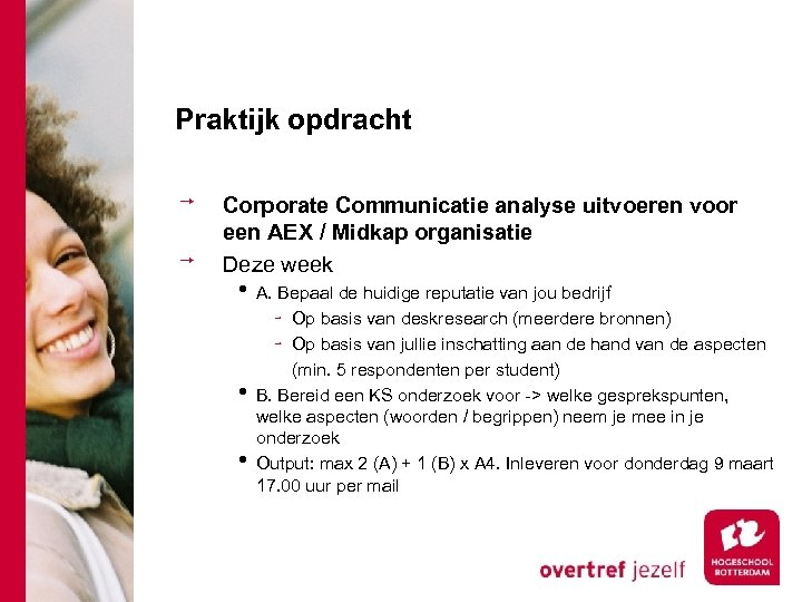 Praktijk opdracht Corporate Communicatie analyse uitvoeren voor een AEX / Midkap organisatie Deze week