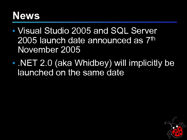 News • Visual Studio 2005 and SQL Server 2005 launch date announced as 7