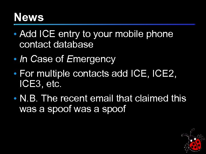 News • Add ICE entry to your mobile phone contact database • In Case