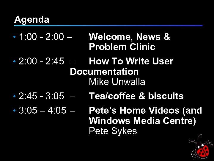 Agenda • 1: 00 - 2: 00 – • 2: 00 - 2: 45