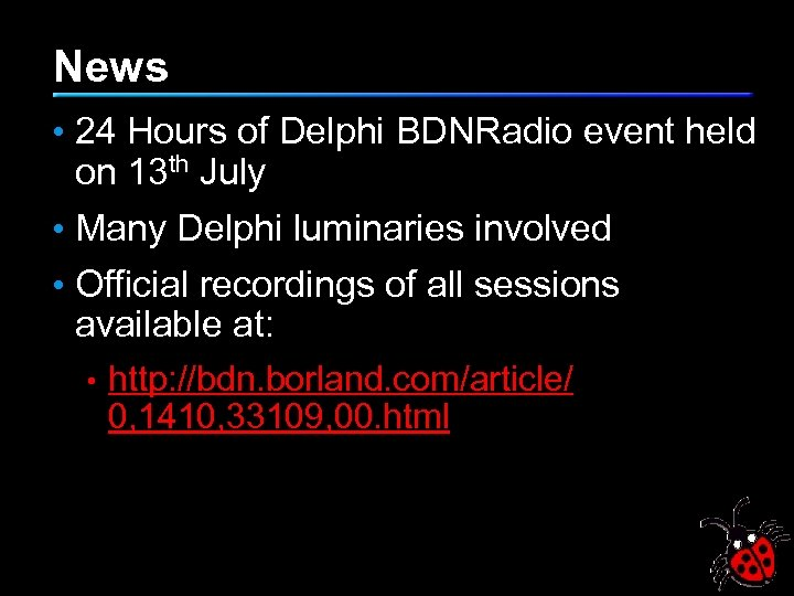 News • 24 Hours of Delphi BDNRadio event held on 13 th July •
