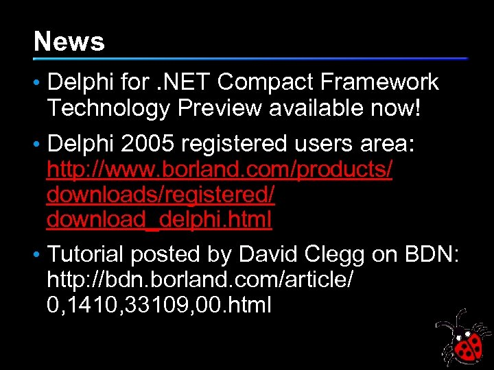 News • Delphi for. NET Compact Framework Technology Preview available now! • Delphi 2005