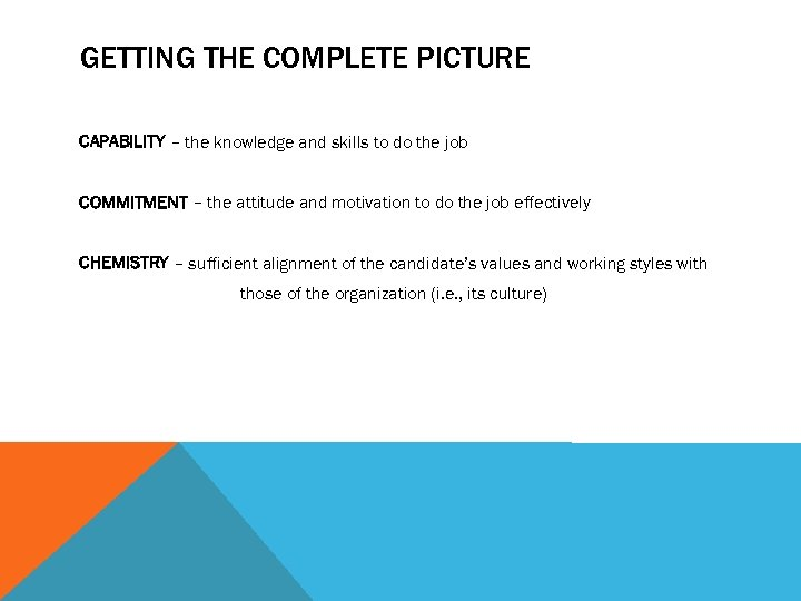 GETTING THE COMPLETE PICTURE CAPABILITY – the knowledge and skills to do the job