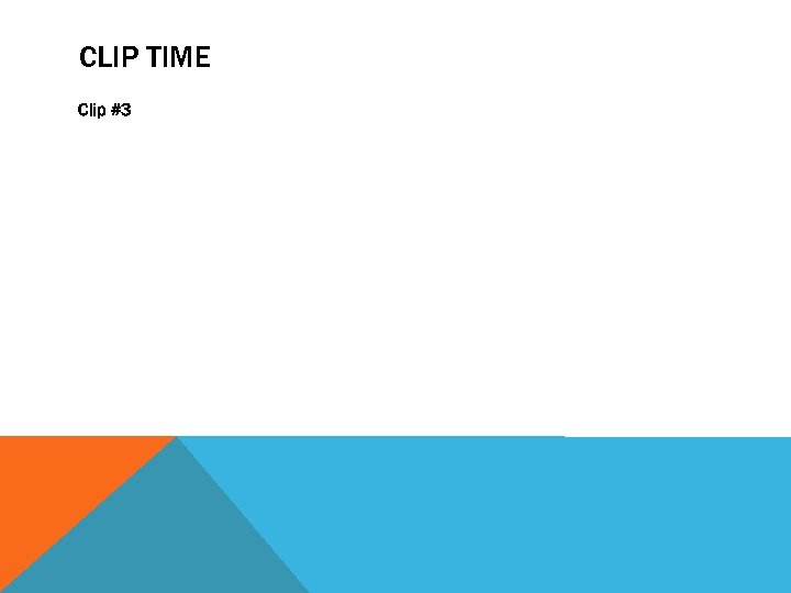 CLIP TIME Clip #3