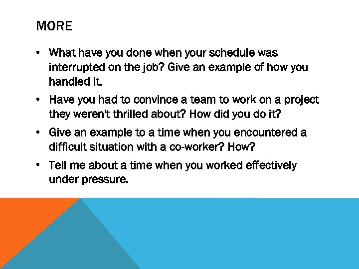 MORE • What have you done when your schedule was interrupted on the job?