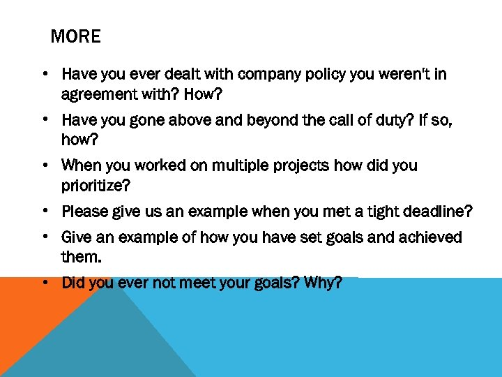 MORE • Have you ever dealt with company policy you weren't in agreement with?