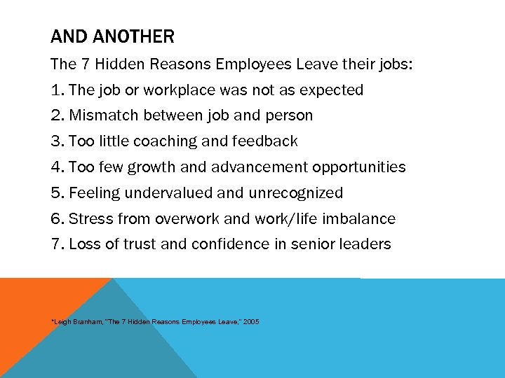 AND ANOTHER The 7 Hidden Reasons Employees Leave their jobs: 1. The job or